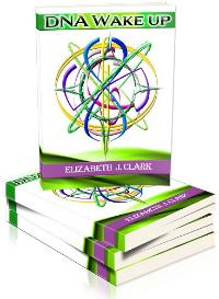 DNA, DNA Wake Up, DNA activation, DNA awakening, Elizabeth J. Clark